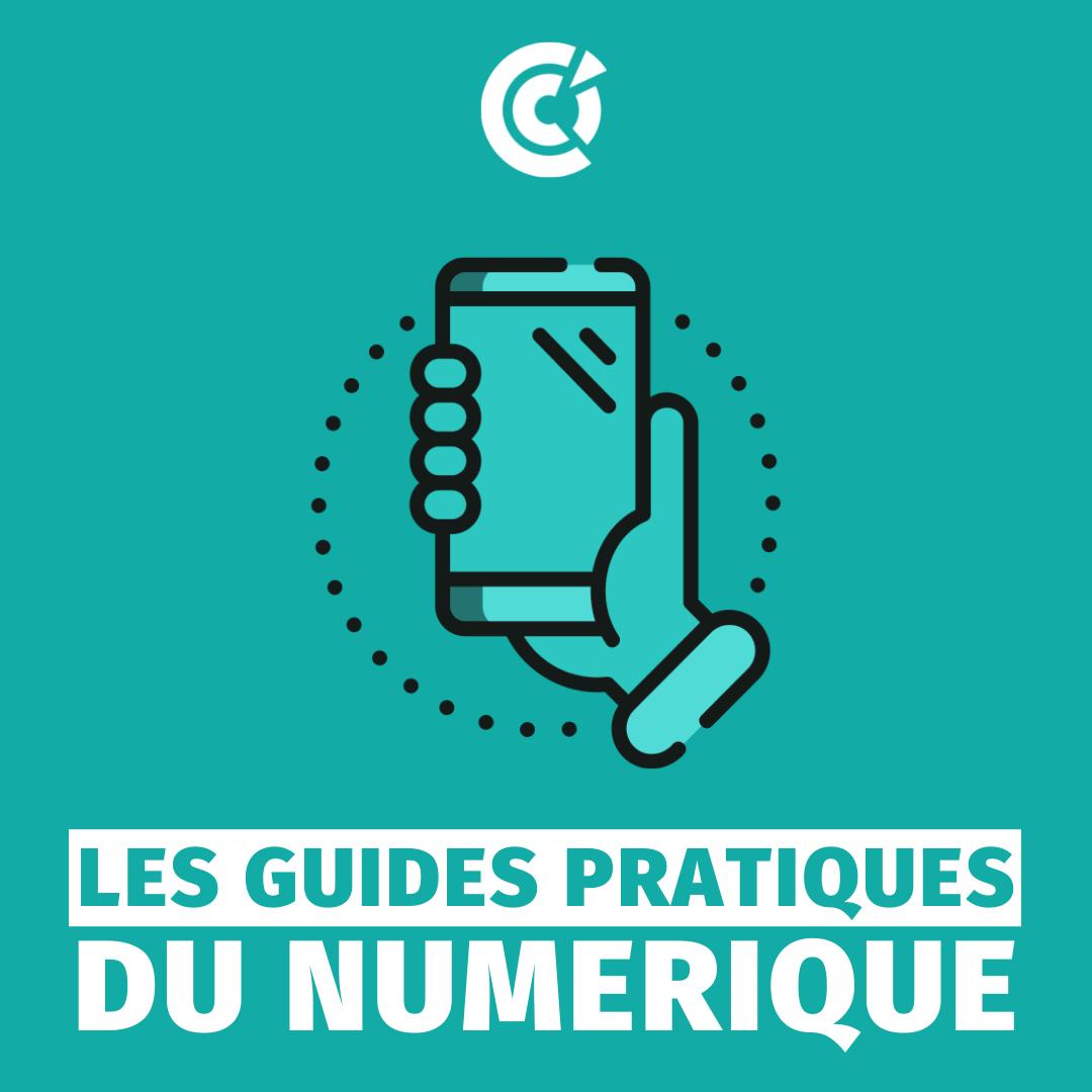 Les guides pratiques du numérique